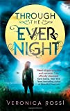 Veronica Rossi Through The Ever Night: Number 2 in series (Under the Never Sky)