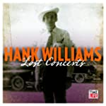 Hank Williams: the Lost Concerts: Lim...