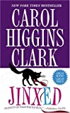 Jinxed (Regan Reilly Mysteries, No. 6) (1416523472) by Clark, Carol Higgins