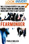 Fearmonger: Stephen Harper's Tough-on...