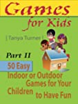 50 Easy Indoor or Outdoor Games for Y...