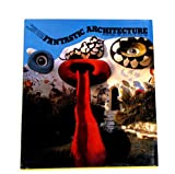 Fantastic architecture: Personal and eccentric visions (0810909146) by Schuyt, Michael