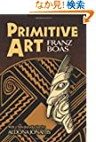 Primitive Art (Dover Books on Anthropology and Folklore)