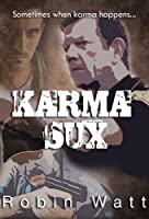 Karma Sux [Kindle Edition]