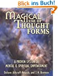 Magical Use of Thought Forms: A Prove...