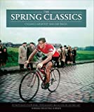 img - for Philippe Bouvet,Phillipe Brunel,Pierre Callewaert,Jean-Luc Gatellier,Serge Laget'sThe Spring Classics: Cycling's Greatest One-Day Races [Hardcover](2010) book / textbook / text book