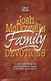 The One Year Book of Josh McDowells Family Devotions: A Daily Devotional for Passing Biblical Values to the Next Generation