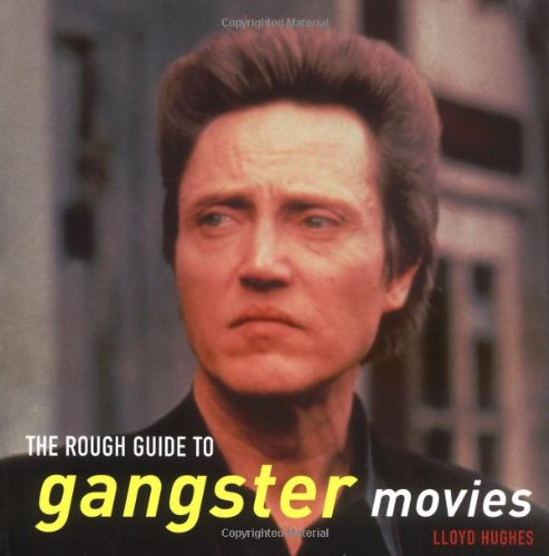 The Rough Guide to Gangster Movies (Rough Guide Movies)