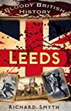 Bloody British History: Leeds