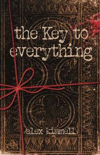 The Key to Everything: Alex M. Kimmell: 9781935961284: Amazon.com: Books