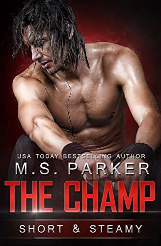 The Champ: Short & Steamy