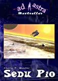AD ASTRA 002 Bestseller: Sedu Pio (eBook AD ASTRA Bestseller) zum besten Preis