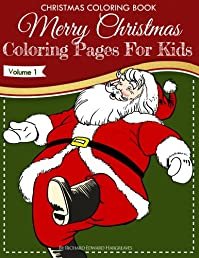 (FREE on 11/25) Christmas Coloring Book - Merry Christmas Coloring Pages For Kids - Volume 1 by Richard Hargreaves - http://eBooksHabit.com