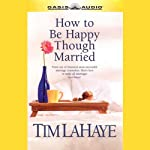 How to Be Happy Though Married | Tim LaHaye