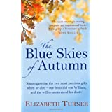 The Blue Skies of Autumn: A Journey from Loss to Life and Finding a Way Out of Griefby Elizabeth Turner