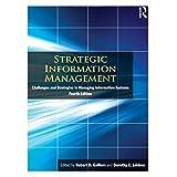 Strategic Information Management: Challenges and Strategies in Managing Information Systemsby Robert D. Galliers