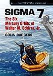 Sigma 7: The Six Mercury Orbits of Wa...