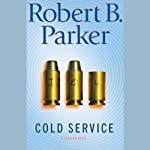 Cold Service (       UNABRIDGED) by Robert B. Parker Narrated by Joe Mantegna
