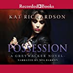 Possession: Greywalker, Book 8 (       UNABRIDGED) by Kat Richardson Narrated by Mia Barron