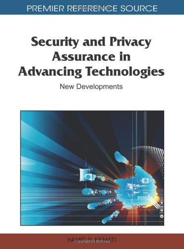 Security and Privacy Assurance in Advancing Technologies: New Developments (Premier Reference Source)