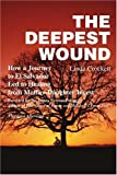 img - for The Deepest Wound : How a Journey to El Salvador Led to Healing from Mother-Daughter Incest book / textbook / text book