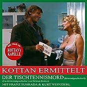 Der Tischtennismord (Kottan ermittelt - Kriminalgeschichte 8) | Helmut Zenker