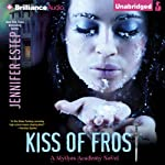Kiss of Frost: Mythos Academy, Book 2 | Jennifer Estep