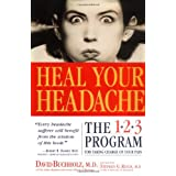 Heal Your Headache: The 1-2-3 Program for Taking Charge of Your Pain ~ David Buchholz