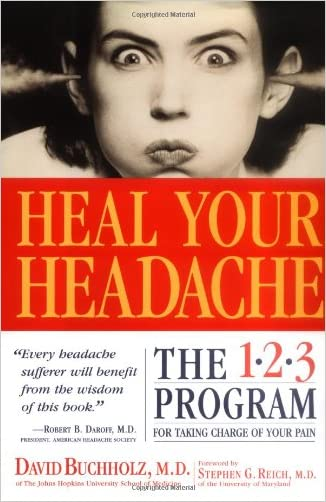 Heal Your Headache: The 1-2-3 Program for Taking Charge of Your Pain