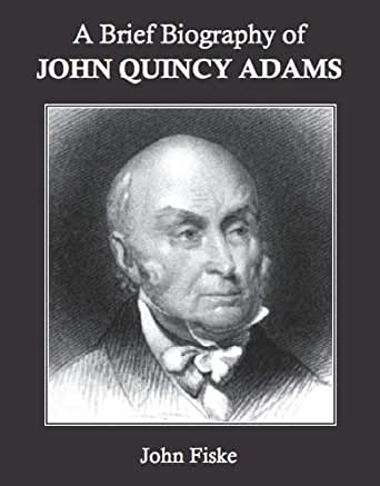 a short biography of john quincy adams John quincy adams would be 241 years old this year biography j ohn quincy adams was the first president of america who was also the son of another president and he paralleled his illustrious father in many areas like his career, viewpoints and temperament.
