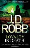 J. D. Robb Loyalty In Death: 9