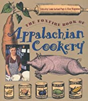 The Foxfire Book of Appalachian Cookery from The University of North Carolina Press