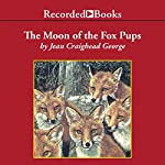 The Moon of the Fox Pups: The Thirteen Moons Series | Jean Craighead George