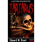 Tartarus: A Victorian Monster Novel (Kindle Edition) By Edward M. Grant