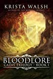 Bloodlore (Cadis Trilogy Book 1)