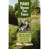 Paws Under the Table: 40 Dog-Friendly Pubs and Walks from Oxford to the Cotswoldsby Helen Peacocke