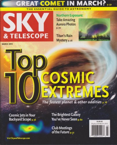 Sky & Telescope Magazine March 2013 (Top 10 Cosmic Extremes)