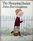 The Shopping Basket John Burningham