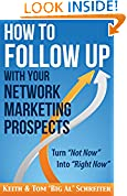 #3: How to Follow Up With Your Network Marketing Prospects: Turn Not Now Into Right Now!