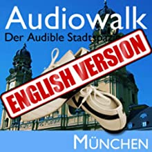 Audiowalk Munich (       UNABRIDGED) by Taufig Khalil Narrated by Taufig Khalil