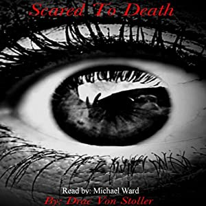 Scared to Death | [Drac Von Stoller]
