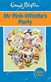 Mr Pink-Whistle's Party (Enid Blyton: Ha...