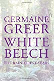 White Beech: The Rainforest Years (1408846713) by Greer, Germaine