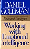 Working with Emotional Intelligence (0553840231) by Goleman, Daniel