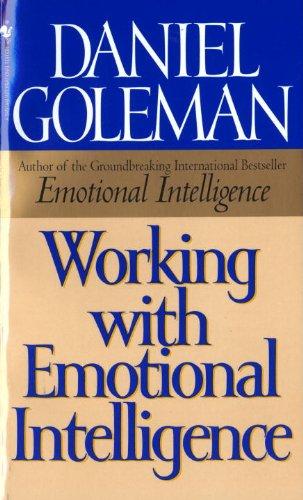 Working with Emotional Intelligence, Goleman, Daniel