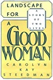 Landscape for a Good Woman: A Story of Two Lives: 1st (First) Edition