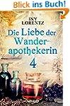 Die Liebe der Wanderapothekerin 4: Di...