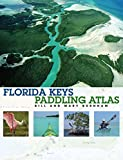Florida Keys Paddling Atlas (Paddling Series)