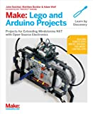 Acquista Make: Lego and Arduino Projects: Projects for extending MINDSTORMS NXT with open-source electronics [Edizione Kindle]