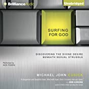Surfing for God: Discovering Divine Desire Beneath Your Sexual Struggle | [Michael John Cusick]